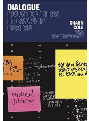 Dialogue: Relationships in Graphic Design: Shaun Cole