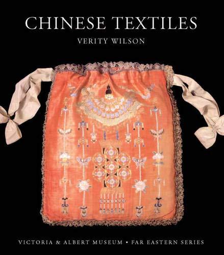 Chinese Textiles (V&a Far Eastern): Wilson, Verity
