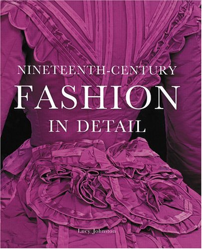 9781851774401: Nineteenth-Century Fashion in Detail