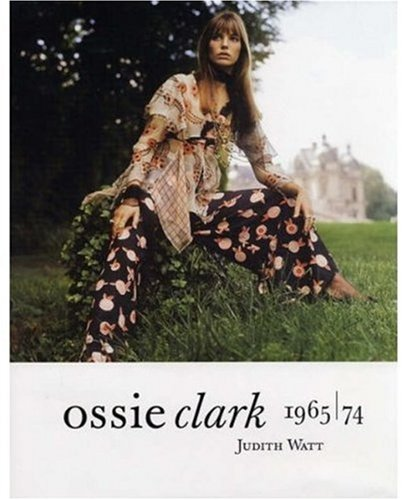 9781851774586: Ossie Clark: 1965 - 74