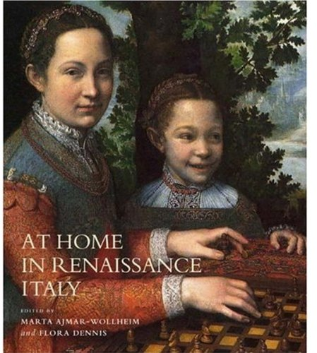 9781851774883: At Home in Renaissance Italy: Art and Life in the Italian House 1400-1600