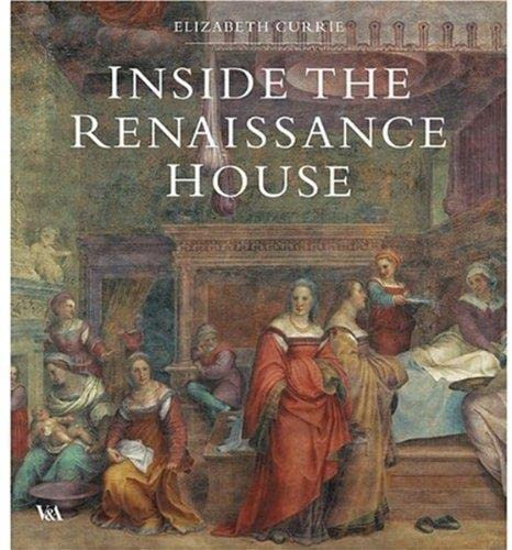 Inside the Renaissance House: Currie, Elizabeth