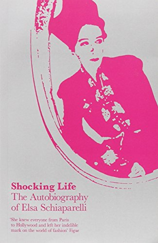 Shocking Life - Schiaparelli, Elsa