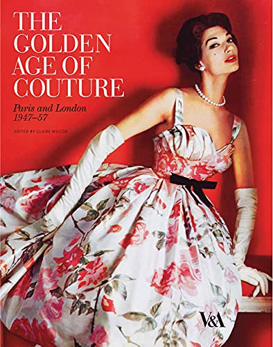 9781851775217: The Golden Age of Couture: Paris and London 1947-1957