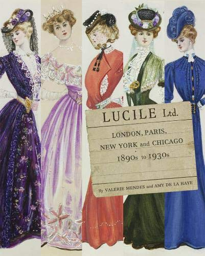 9781851775613: Lucile Ltd: London, Paris, New York and Chicago 1890s - 1930s
