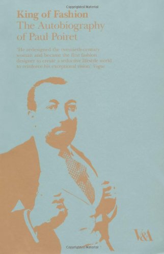 King of Fashion: The Autobiography of Paul Poiret: Poiret, Paul