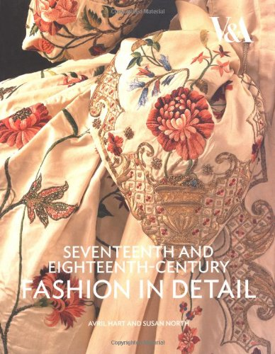 9781851775675: Seventeenth and Eighteenth-Century Fashion in Detail: The 17th and 18th Centuries.