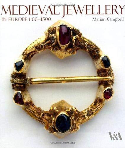 Medieval Jewellery: In Europe 1100-1500 (Hardback): Marian Campbell