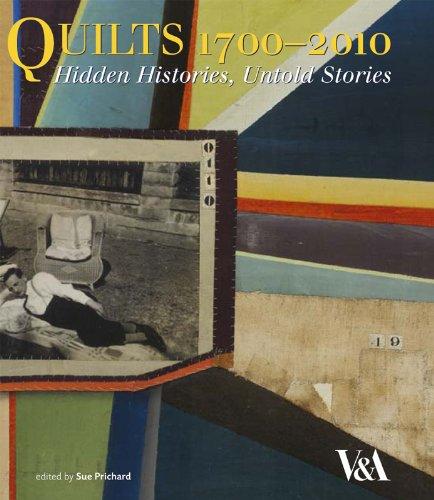9781851775958: Quilts, 1700-2010: Hidden Histories, Untold Stories