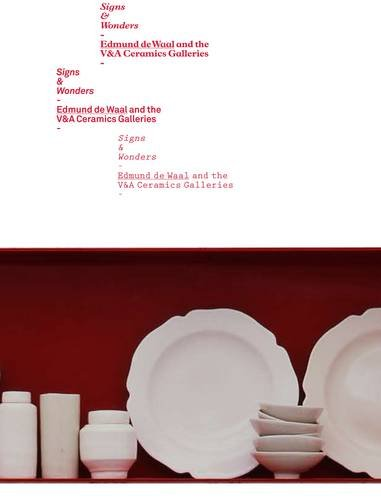 9781851776108: Signs and Wonders: Edmund De Waal and the V&A Ceramics Galleries