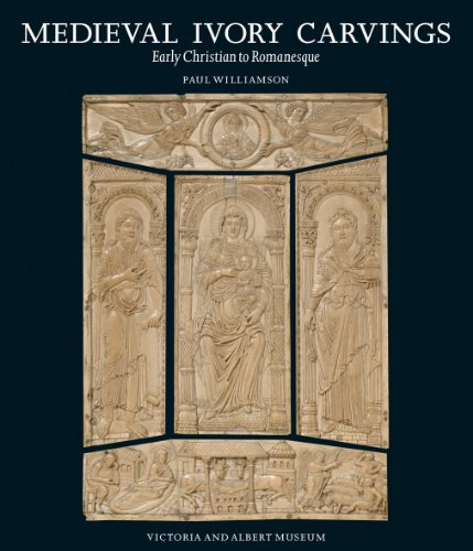 Medieval Ivory Carvings: Early Christian to Romanesque (Hardback): Paul Williamson