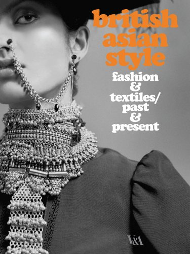 9781851776191: British Asian Style: Fashion & Textiles/Past & Present