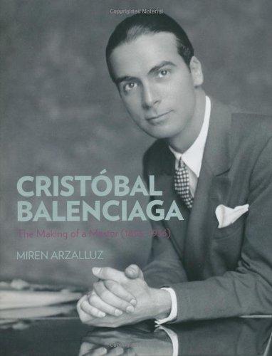 9781851776634: Cristóbal Balenciaga: The Making of a Master (1895-1936)