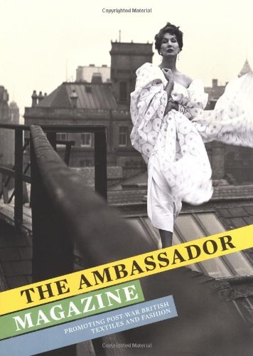 9781851776771: The Ambassador Magazine: Promoting Post-war British Textiles and Fashion