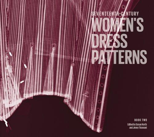Seventeenth-century Women's Dress Patterns: Book Two: Tiramani Jenny