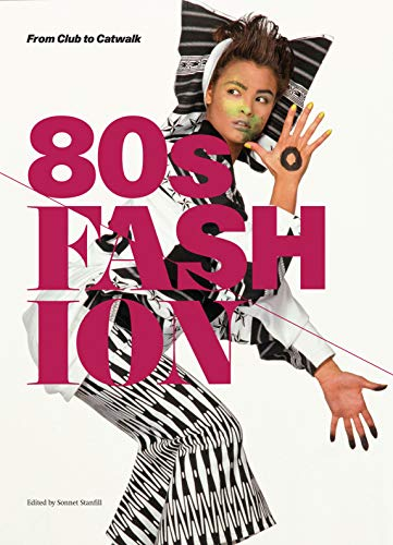 9781851777259: 80s Fashion: From Club to Catwalk