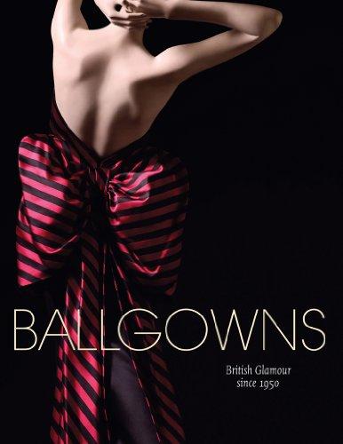 Ballgowns: British Glamour Since 1950: Oriole Cullen