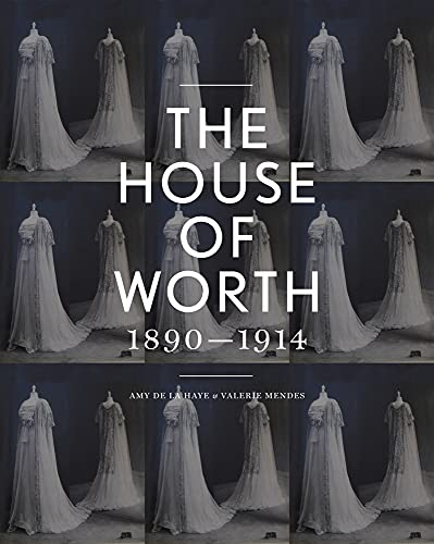 9781851777747: The House of Worth: Portrait of an Archive 1890-1914