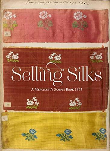 9781851777815: Selling Silks: A Merchant's Sample Book