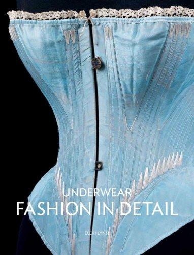 Underwear: Fashion in Detail: Lynn, Eleri