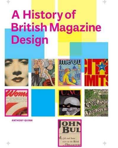 A History of British Magazine Design: Quinn, Anthony