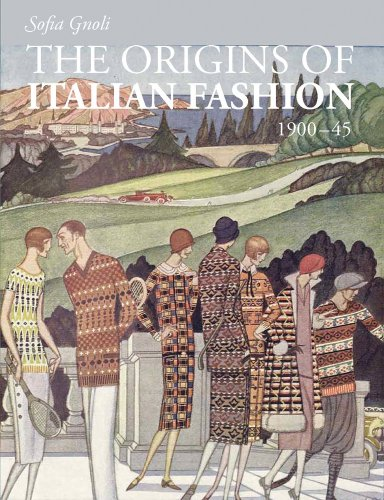 9781851777914: The Origins of Italian Fashion: 1900-1945