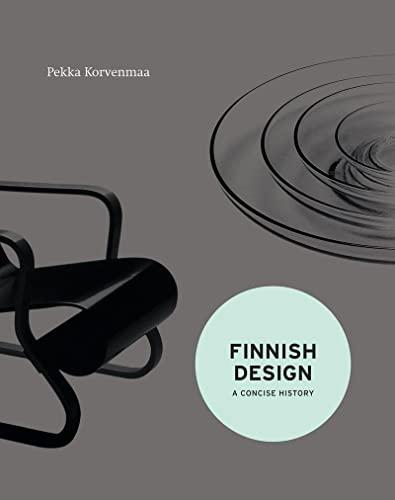 Finnish Design: A Concise History: Korvenmaa, Pekka