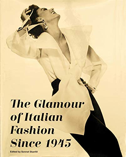 The Glamour of Italian Fashion: Since 1945