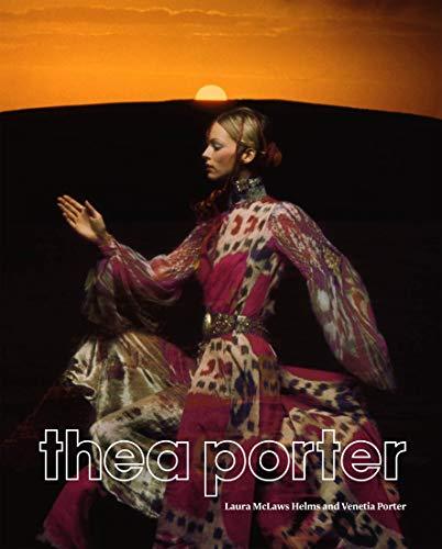 Thea Porter: Bohemian Chic: Helms, Laura McLaws, Porter, Venetia