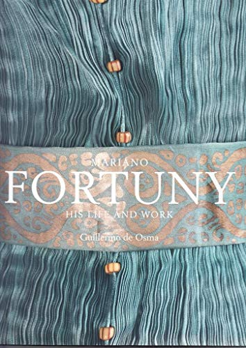 MARIANO FORTUNY, HIS LIFE AND WORK: OSMA WAKONIGG, GUILLERMO