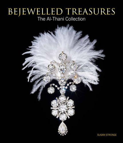 Bejewelled Treasures: The Al-Thani Collection: Susan Stronge