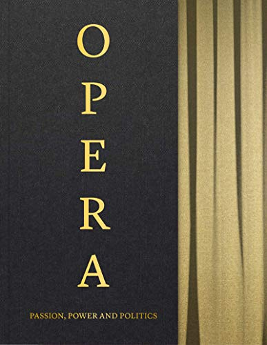 9781851779284: Opera: Passion, Power and Politics