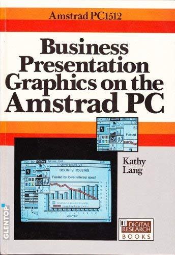 9781851810666: Business Presentation Graphics on the Amstrad Personal Computer (Digital Research Books)