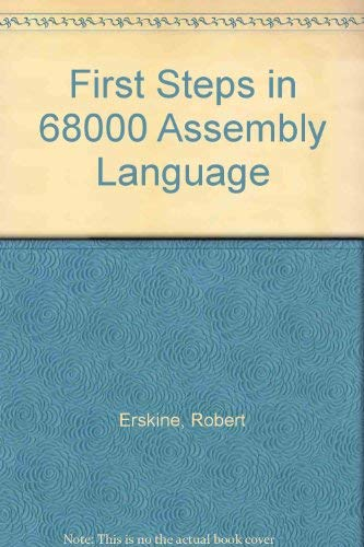 First Steps in 68000 Assembly Language: Robert Erskine