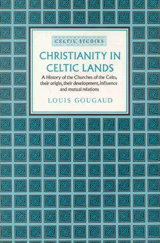 Christianity in Celtic Lands: Gougaud, Louis