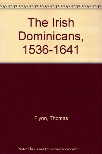 9781851821228: Irish Dominicans 1536-1641