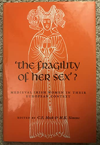 9781851821723: 'The Fragility of Her Sex'?: Medieval Irishwomen in Their European Context (Studies on Medieval and Early Modern Women)
