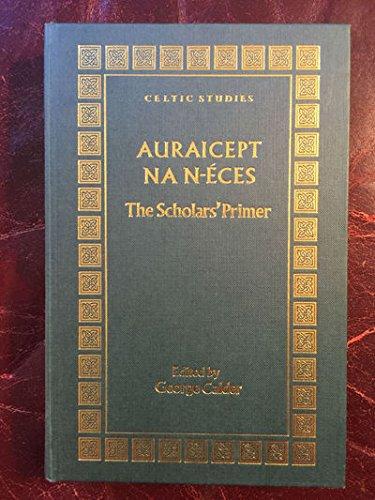 9781851821815: Auraicept Na N-Eces: The Scholars' Primer (Celtic Studies)