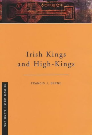 9781851821969: Irish Kings and High Kings (Four Courts History Classics)
