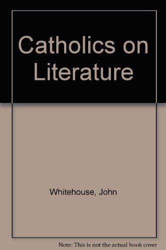 9781851822768: Catholics on Literature