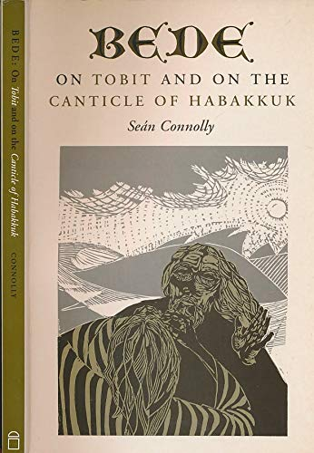 Bede: On Tobit and the Canticle of Habakkuk: Connolly, Sean