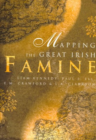 9781851823536: Mapping the Great Irish Famine: An Atlas of the Famine Years