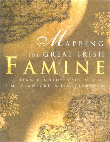 9781851823574: Mapping the Great Irish Famine: An Atlas of the Famine Years