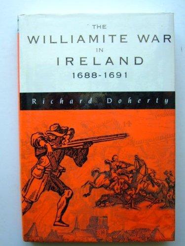 The Williamite War in Ireland 1688 - 1691: Richard Doherty