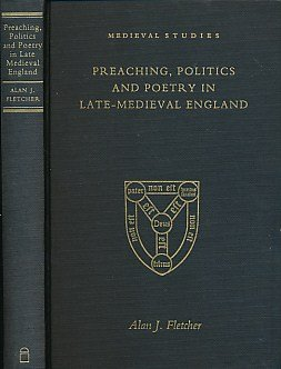 PREACHING, POLITICS AND POETRY IN LATE-MEDIEVAL ENGLAND.: Fletcher, Alan J.