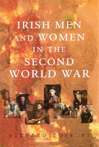 Irish Men and Women in the Second World War (1851824413) by Doherty, Richard