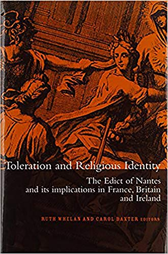 9781851824816: Toleration and Religious Identity: The Edict of Nantes and its Implications in France, Britain and Ireland