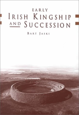 Early Irish Kingship and Succession: Jaski, Bart