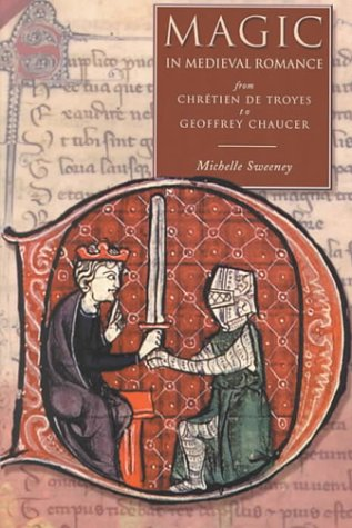 9781851825363: Magic in Medieval Romance: A Study of Selected Romances from Chretien de Troy
