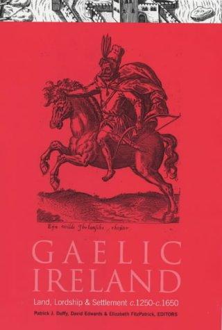 9781851825479: Gaelic Ireland, C.1250 - C.1650: Land, Lordship and Settlement